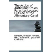The Action of Anthelmintics on Parasites Located Outside of the Alimentary Canal by Ransom Brayton Howard