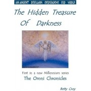 The Hidden Treasure of Darkness by Betty Croy