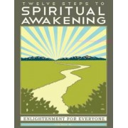 Twelve Steps to Spiritual Awakening by Herb K.
