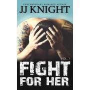 Fight for Her #1 by Jj Knight