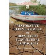 Restorative Redevelopment of Devastated Ecocultural Landscapes by Robert L. France