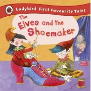 The Elves and the Shoemaker: Ladybird First Favourite Tales by Ladybird