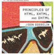 Principles of HTML, XHTML, and DHTML by Don Gosselin