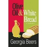 Olive Oil & White Bread by Georgia Beers