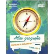 Atlas geografic cls 4 pentru micul explorator - Marian Ene Ionut Popa
