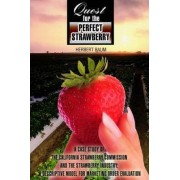 Quest for the Perfect Strawberry by Dr Herbert Baum
