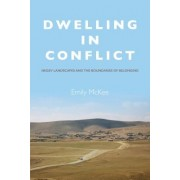 Dwelling in Conflict: Negev Landscapes and the Boundaries of Belonging