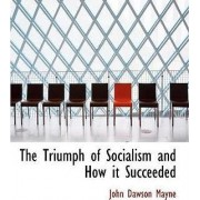 The Triumph of Socialism and How It Succeeded by John Dawson Mayne