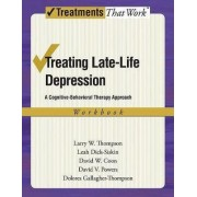 Treating Late Life Depression by Larry W. Thompson