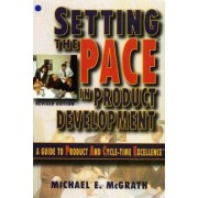 Setting the PACE in Product Development by Michael E. McGrath