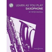 Learn As You Play Saxophone by Peter Wastall