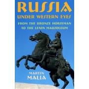 Russia Under Western Eyes by Martin E. Malia