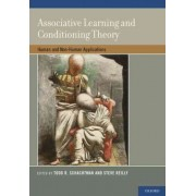 Associative Learning and Conditioning Theory by Todd R. Schachtman