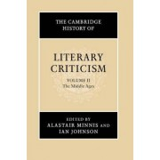 The Cambridge History of Literary Criticism: Volume 2, the Middle Ages by Alastair Minnis