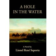 A Hole in the Water by Lionel Rene Saporta