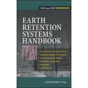 Earth Retention Systems Handbook by Alan Macnab