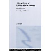 Making Sense of Organizational Change by Jean Helms-Mills