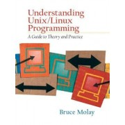 Understanding Unix/Linux Programming by Bruce Molay