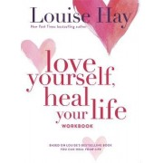 Love Yourself, Heal Your Life Workbook by Louise L. Hay