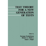 Test Theory for a New Generation of Tests by Norman Frederiksen