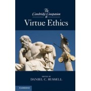 The Cambridge Companion to Virtue Ethics by Daniel C. Russell