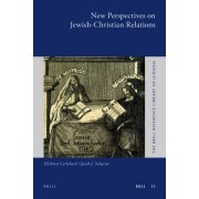 New Perspectives on Jewish-Christian Relations by Elisheva Carlebach