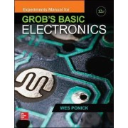 Experiments Manual for use with Grob's Basic Electronics by Wes Ponick