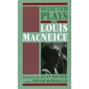 Selected Plays of Louis MacNeice by Louis MacNeice