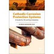 Cathodic Corrosion Protection Systems by Alireza Bahadori