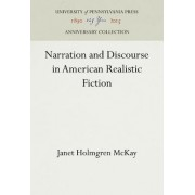 Narration and Discourse in American Realistic Fiction by Janet Holmgren McKay
