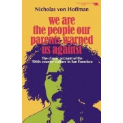 We are the People Our Parents Warned Us against by Nicholas Von Hoffman