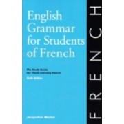 English Grammar for Students of French 7th Edition by Jacqueline Morton