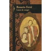 Lazos de Sangre by Rosario Ferre