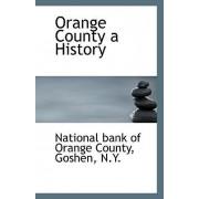 Orange County a History by Nat Goshen N y Bank of Orange County