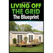 Living Off the Grid by Sasha Fields