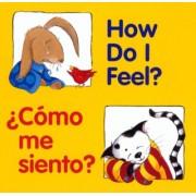 How Do I Feel? / Como Me Siento? by Pamela Zagarenski