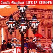 Curtis Mayfield - Live In Europe (0803415130122) (1 CD)