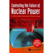 Contesting The Future Of Nuclear Power: A Critical Global Assessment Of Atomic Energy by Assoc Prof. Benjamin K. Sovacool