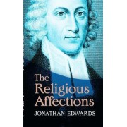 The Religious Affections by Jonathan Edwards
