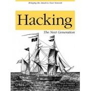 Hacking: The Next Generation by Nitesh Dhanjani