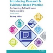 Introducing Research and Evidence-Based Practice for Nursing and Healthcare Professionals by Jeremy Jolley