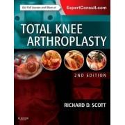 Total Knee Arthroplasty by Richard D. Scott