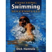 Coaching Swimming Successfully by Dick Hannula
