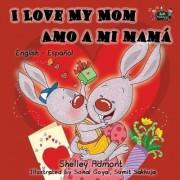I Love My Mom Amo a Mi Mama by Shelley Admont