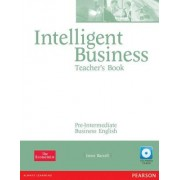 Intelligent Business Pre-intermediate Teachers Book and Test Master CD-ROM Pack by Irene Barrall
