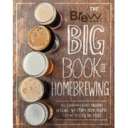 The Brew Your Own Big Book of Homebrewing by Brew Your Own