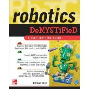 Robotics Demystified by Edwin Wise