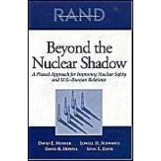 Beyond The Nuclear Shadow: A Phased Approach For Improving Nuclear Safety And U.S.-Russian Relations
