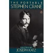 The Portable Stephen Crane by Stephen Crane
