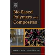 Bio-Based Polymers and Composites by Richard Wool